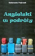 Angielski w podróży - Katarzyna Frątczak - ebook