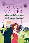 Drum küsse, wer sich ewig bindet - Susan Mallery - E-Book