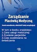 Zarządzanie Placówką Medyczną. Serwis menedżerów, właścicieli i kadry zarządzającej, wydanie październik 2015 r. - Anna Rubinkowska - ebook