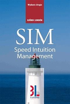 SIM - Speed Intuition Management - Nowoczesny sposób zarządzania - Bjorn Lunden - ebook