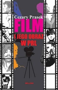 Film i jego obraz w PRL - Cezary Prasek - ebook