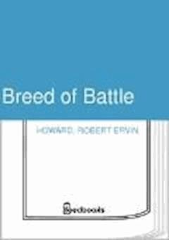 Breed of Battle - Robert Ervin Howard - ebook