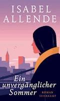 Ein unvergänglicher Sommer - Isabel Allende - E-Book