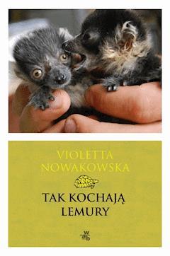 Tak kochają lemury - Violetta Nowakowska - ebook