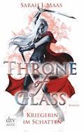 Throne of Glass 2 - Kriegerin im Schatten - Sarah J. Maas - E-Book