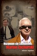 Nazywam się Zacharski, Marian Zacharski. Wbrew regułom - Marian Zacharski - ebook