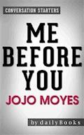 Me Before You: A Novel by Jojo Moyes | Conversation Starters - dailyBooks - E-Book