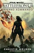 Star Wars: Battlefront II - Inferno-Kommando - Christie Golden - E-Book