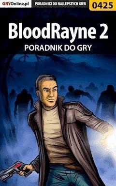 "BloodRayne 2 - poradnik do gry - Jacek ""Stranger"" Hałas - ebook"