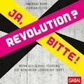 Revolution? Ja, bitte! - Andreas Buhr - E-Book