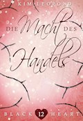 Black Heart - Band 12: Die Macht des Handels - Kim Leopold - E-Book
