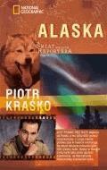 Świat według reportera. Alaska - Piotr Kraśko - ebook