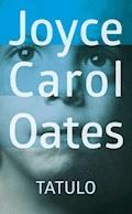 Tatulo - Joyce Carol Oates - ebook