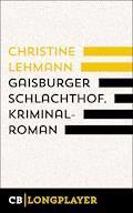 Gaisburger Schlachthof. - Christine Lehmann - E-Book