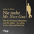 Nie mehr Mr. Nice Guy - Robert A. Glover - Hörbüch