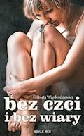 Bez czci i bez wiary - Elżbieta Wardęszkiewicz - ebook