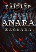 Anara. Zagłada - Marcin Zajdler - ebook