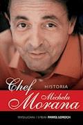 Chef. Historia Michela Morana - Michel Moran - ebook