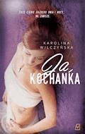 Ja, kochanka - Karolina Wilczyńska - ebook