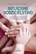 Intuicyjne rodzicielstwo - Margaret Stephenson-Meere - ebook
