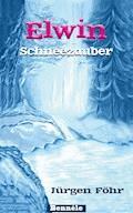 Elwin - Schneezauber - Jürgen Föhr - E-Book
