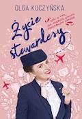 Życie stewardesy, czyli o tym, jak mierzyć wysoko i przekraczać granice - Olga Kuczyńska - ebook
