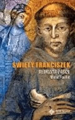Święty Franciszek. Biedaczyna z Asyżu - Michel Feuillet - ebook