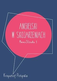 Angielski w skojarzeniach. MemoSłówka 1 - Krzysztof Potyrała - ebook