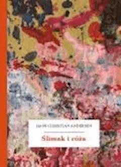 Ślimak i róża - Andersen, Hans Christian - ebook