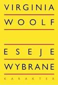 Eseje wybrane - Virginia Woolf - ebook