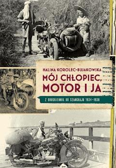 Mój chłopiec, motor i ja - Halina Korolec-Bujakowska - ebook