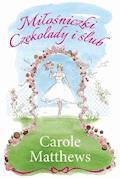 Miłośniczki Czekolady i ślub - Carole Matthews - ebook
