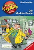 Kommissar Kugelblitz 21. Die Moskito-Bande - Ursel Scheffler - E-Book