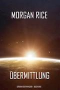 Übermittlung (Chronik der Invasion – Buch eins): Ein Science Fiction Thriller - Morgan Rice - E-Book