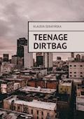 teenage dirtbag - Klaudia Serafińska - ebook