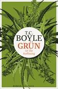Grün ist die Hoffnung - T.C. Boyle - E-Book