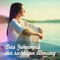 Das Geheimnis der richtigen Atmung - Katja Schütz - Hörbüch