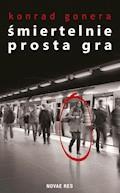 Śmiertelnie prosta gra - Konrad Gonera - ebook