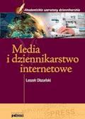 Media i dziennikarstwo internetowe - Leszek Olszański - ebook