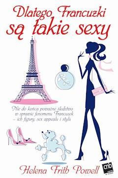 Dlatego Francuzki są takie sexy - Helena Frith Powell - ebook