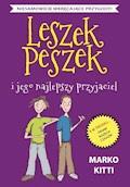 Leszek Peszek i jego najlepszy przyjaciel - Marko Kitti - ebook