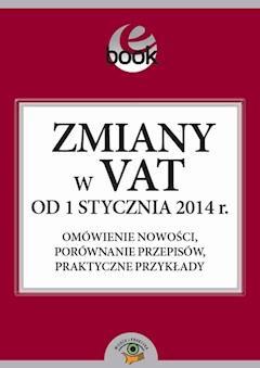 Zmiany w VAT od 1 stycznia 2014 roku - Rafał Kuciński - ebook