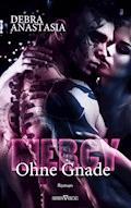 Mercy - Ohne Gnade - Debra Anastasia - E-Book