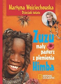 Zuzu, mały pasterz z plemienia Himba - Martyna Wojciechowska - ebook