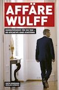 Affäre Wulff - Martin Heidemanns - E-Book