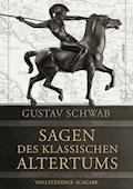 Sagen des klassischen Altertums - Vollständige Ausgabe - Gustav Schwab - E-Book