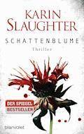 Schattenblume - Karin Slaughter - E-Book
