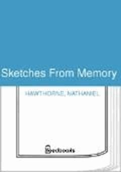 Sketches From Memory - Nathaniel Hawthorne - ebook