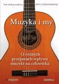 Muzyka i my. O różnych przejawach wpływu muzyki na człowieka - Ewa Czerniawska - ebook