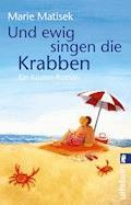Und ewig singen die Krabben - Marie Matisek - E-Book